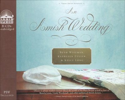 Amish Wedding Unabridged Audiobook on CD  -     By: Beth Wiseman, Kathleen Fuller, Kelly Long
