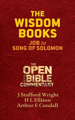 The Wisdom Books: Job to Song of Solomon - eBook  -     By: J. Stafford Wright, H. L. Ellison, Arthur E. Cundall