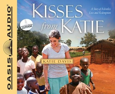 Kisses from Katie Unabridged Audiobook on CD  -     By: Katie J. Davis, Beth Clark