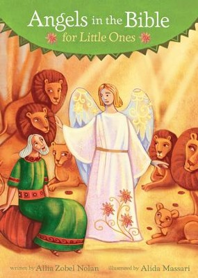 Angels in the Bible for Little Ones  -     By: Allia Zobel Nolan     Illustrated By: Alida Massari