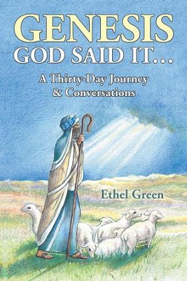 Genesis GOD SAID IT A THIRTY- DAY JOURNEY & CONVERSATIONS - eBook  -     By: Ethel Green