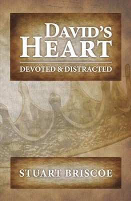 David's Heart: Devoted and Distracted - eBook  -     By: Stuart Briscoe