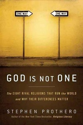 God Is Not One: The Eight Rival Religions That Run the World-and Why Their Differences Matter - eBook  -     By: Stephen Prothero