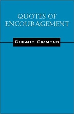 Quotes of Encouragement  -     By: Durand Simmons