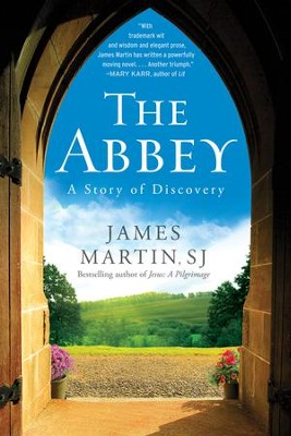 The Abbey: A Story of Seeking and Finding - eBook  -     By: James Martin