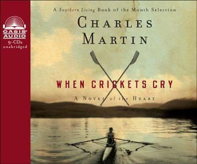 When Crickets Cry: A Novel of the Heart  -     By: Charles Martin