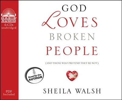 God Loves Broken People: How Our Loving Father Makes Us Whole  -     By: Sheila Walsh