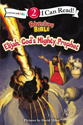 Elijah, God's Mighty Prophet  -     By: David Miles