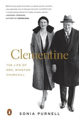Clementine: The Life of Mrs. Winston Churchill - eBook  -     By: Sonia Purnell