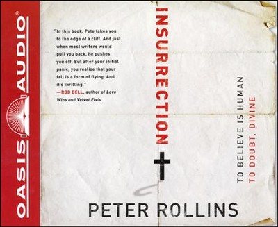 Insurrection: To Believe is Human. To Doubt, Divine Unabridged Audiobook on CD  -     By: Peter Rollins