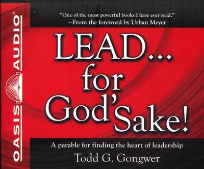 LEAD . . . For God's Sake!: A parable for finding the heart of leadership Unabridged Audiobook on CD  -     Narrated By: Brandon Batchelar     By: Todd G. Gongwer