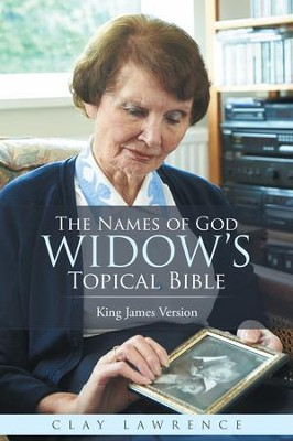 The Names of God WIDOWS Topical Bible: King James Version - eBook  -     By: Clay Lawrence
