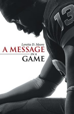 A Message in a Game - eBook  -     By: Loretta Moore