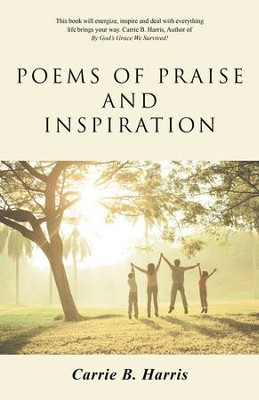Poems of Praise and Inspiration - eBook  -     By: Carrie Harris