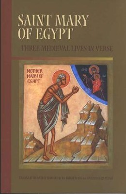 Saint Mary of Egypt: Three Medieval Lives in Verse  -     Edited By: Ron Pepin     By: Translated & Introduced by, Hugh Feiss