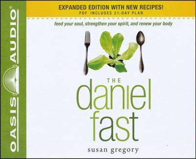 The Daniel Fast: Feed Your Soul, Strengthen Your Spirit, and Renew Your Body  -     Narrated By: Jaimee Draper     By: Susan Gregory