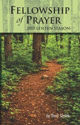 Fellowship of Prayer: 2015 Lenten Season - eBook  -     By: Traci Smith
