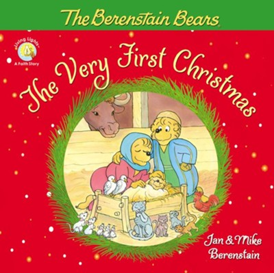 The Berenstain Bears, The Very First Christmas  -     By: Jan Berenstain, Mike Berenstain