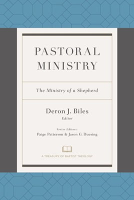 Pastoral Ministry: The Ministry of a Shepherd   -     Edited By: Deron Biles, Paige Patterson, Jason Duesing