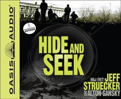Hide and Seek: A Novel Unabridged Audiobook on CD  -     By: Jeff Struecker, Alton Gansky