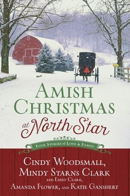 Amish Christmas at North Star: Four Stories of Love and Family - eBook  -     By: Cindy Woodsmall