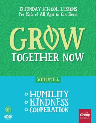 Grow Together Now, Volume 2: Humility, Kindness, Cooperation  -