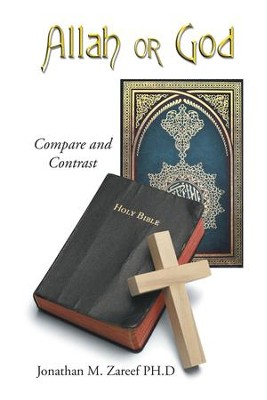 Allah or God: Compare and Contrast - eBook  -     By: Jonathan Zareef