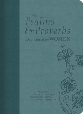 The Psalms and Proverbs Devotional for Women  -     By: Dorothy Kelley Patterson, Rhonda Harrington Kelley
