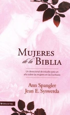 Mujeres de la Biblia  (Women of the Bible)  -     By: Ann Spangler, Jean E. Syswerda