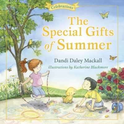 The Special Gifts of Summer- Celebration   -     By: Dandi Mackall