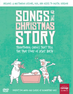 Songs of the Christmas Story: Traditional Carols That Tell the True Story of Jesus' Birth  -