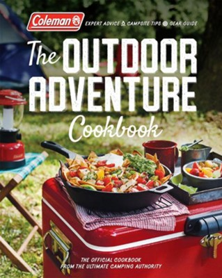 Coleman The Outdoor Adventure Cookbook: The Official Cookbook from America's Camping Authority  -