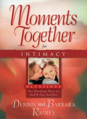 Moments Together for Intimacy - Slightly Imperfect  -     By: Dennis Rainey, Barbara Rainey