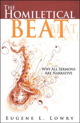 The Homiletical Beat: Why All Sermons Are Narrative  -