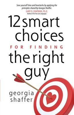 12 Smart Choices for Finding the Right Guy - eBook  -     By: Georgia Shaffer