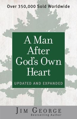 Man After God's Own Heart, A: Updated and Expanded - eBook  -     By: Jim George