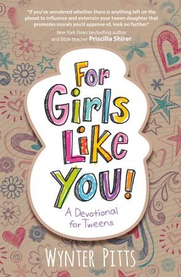 For Girls Like You: A Devotional for Tweens - eBook  -     By: Wynter Pitts