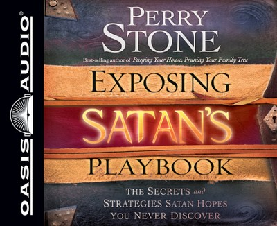 Exposing Satan's Playbook: The Secrets and Strategies Satan Hopes You Never Discover Unabridged Audiobook on CD  -     Narrated By: Tim Lundeen     By: Perry Stone
