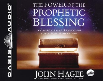 The Power of the Prophetic Blessing: An Astonishing Revelation for a New Generation Unabridged Audiobook on CD  -     By: John Hagee