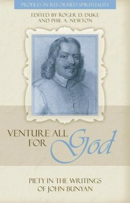 Venture All for God : The Piety of John Bunyan - eBook  -     By: Roger Duke, Phil Newton