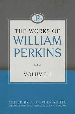 The Works of William Perkins, Volume 1 - eBook  -     By: William Perkins