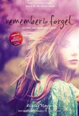Remember to Forget, Revised and Expanded  -     By: Ashley Royer