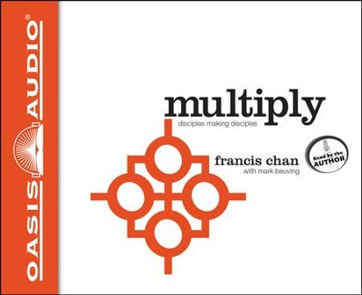 Multiply: Disciple-Making for Ordinary People Unabridged Audiobook on CD  -     By: Francis Chan, Mark Beuving