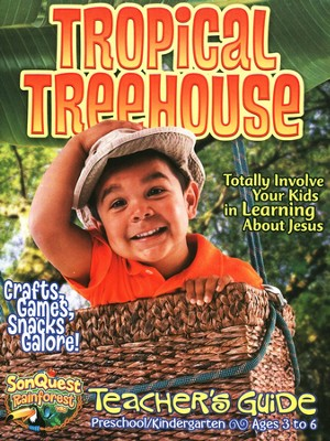 Tropical Treehouse Teacher's Guide, Preschool & Kindergarten, Ages 3 to 6  -