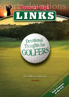 Power Up! Links: Devotional Thoughts for Golfers - eBook  -     Edited By: Dave Branon
