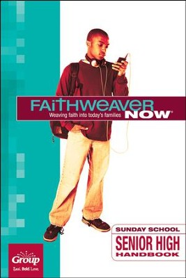 FaithWeaver Now: Senior High Handbook, Fall 2018  -