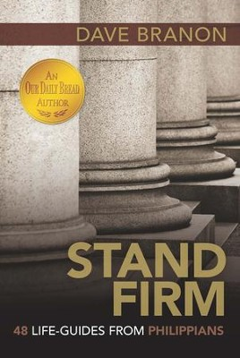 Stand Firm: 48 Life-Guides from Philippians - eBook  -     By: Dave Branon