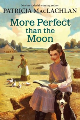 More Perfect Than the Moon  -     By: Patricia MacLachlan