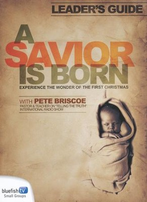 A Savior is Born Leader's Guide  -     By: Pete Briscoe