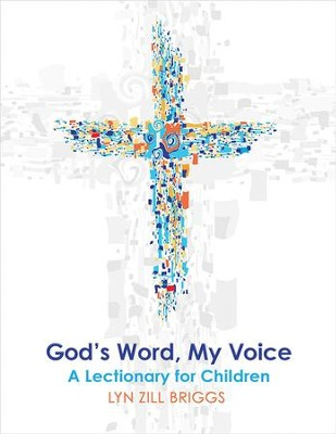 God's Word, My Voice: A Lectionary for Children - eBook  -     By: Lyn Zill Briggs